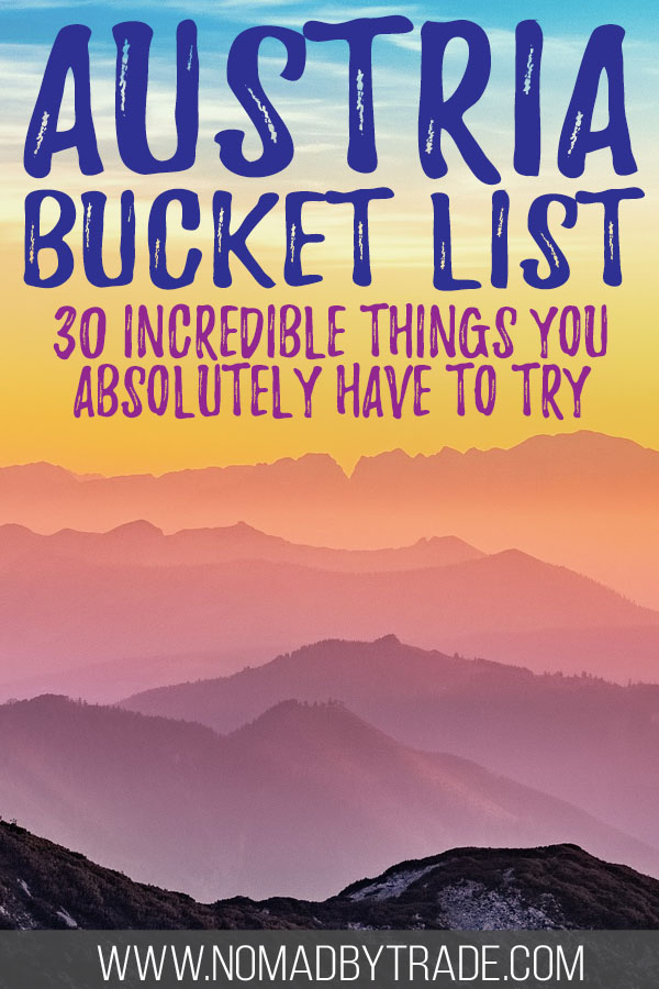 "Rolling mountains at sunset with text overlay reading ""Austria bucket list - 30 incredible things you absolutely have to try"""