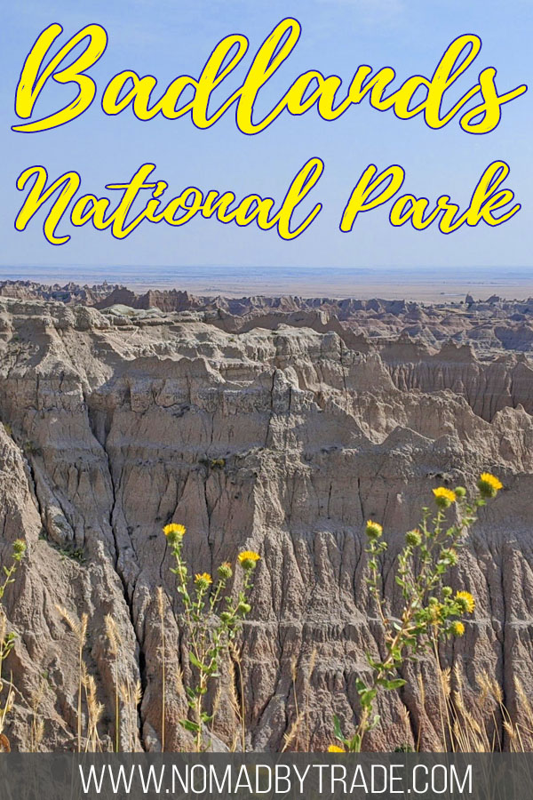 "Photo of rocks formations and flowers with text overlay reading ""Badlands National Park"""