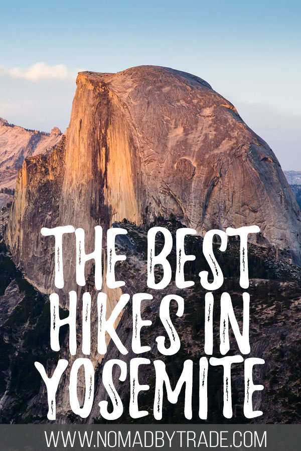 "Photo of Half Dome with text overlay reading ""The best hikes in Yosemite"""