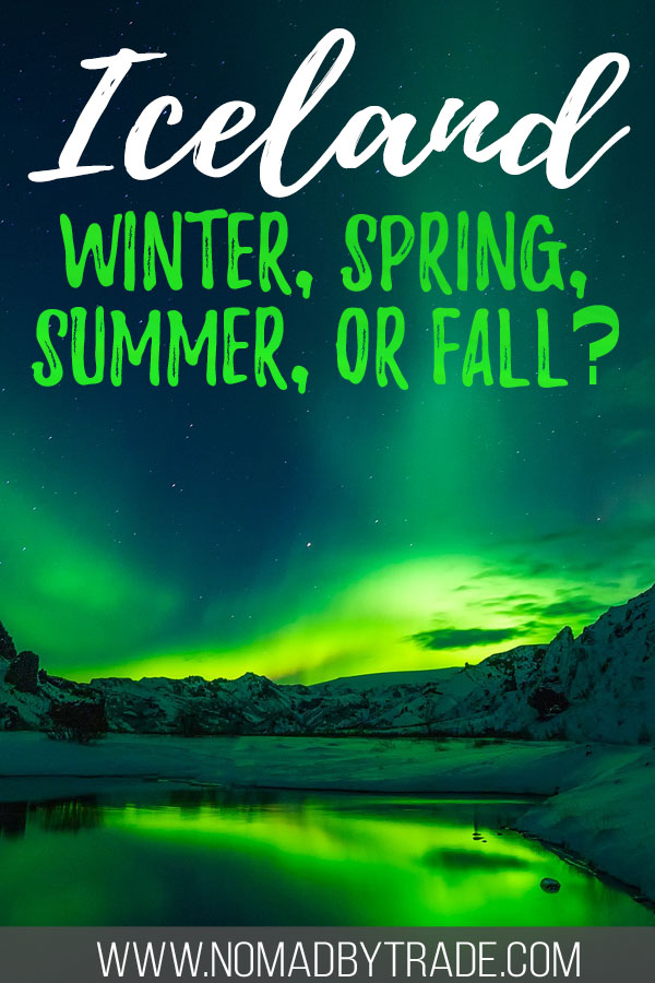 "Photo of the Northern Lights over a lake in Iceland with text overlay reading ""Iceland - Winter, spring, summer, or fall?"""