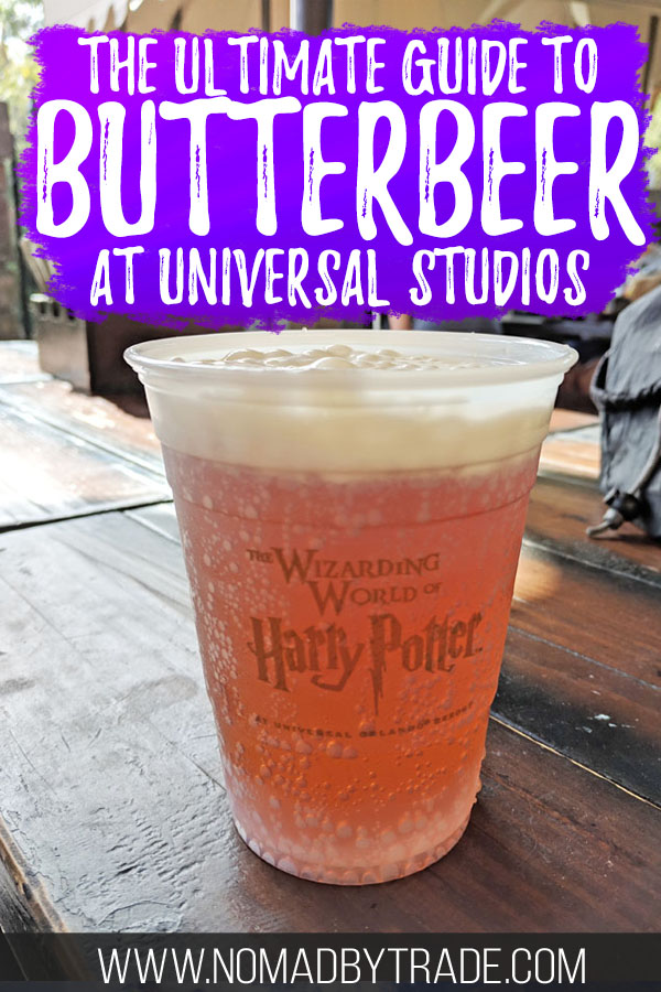 "Cup of butterbeer at Harry Potter World with text overlay reading ""The ultimate guide to butterbeer at Universal Studios"""