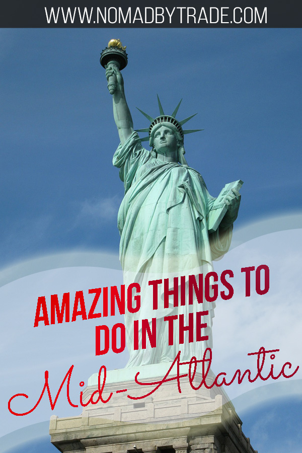 "Statue of Liberty with text overlay reading ""Amazing things to do in the Mid-Atlantic"""