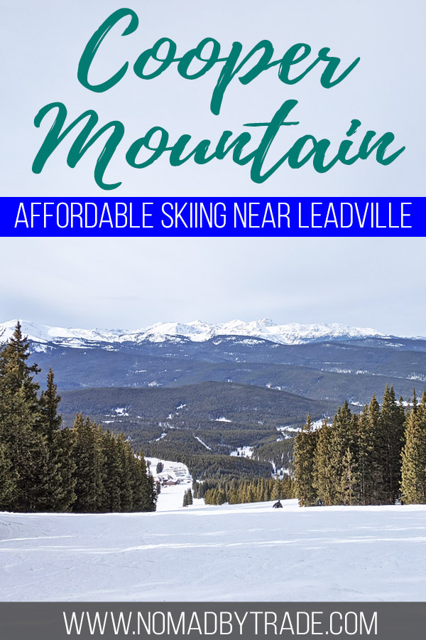 "Photo of a ski run at Cooper Mountain with text overlay reading ""Cooper Mountain - affordable skiing near Leadville"""