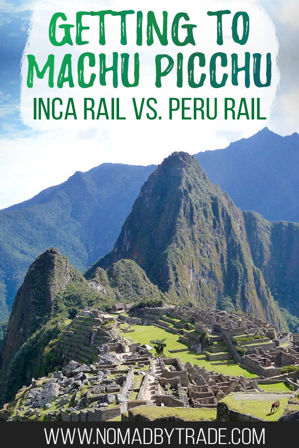 "Photo of Machu Picchu with text overlay reading ""Getting to Machu Picchu Inca Rail vs. Peru Rail"""
