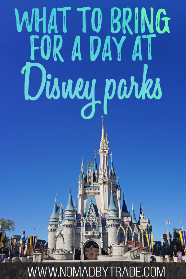 "Cinderella Castle with text overlay reading ""What to bring for a day at Disney parks"""