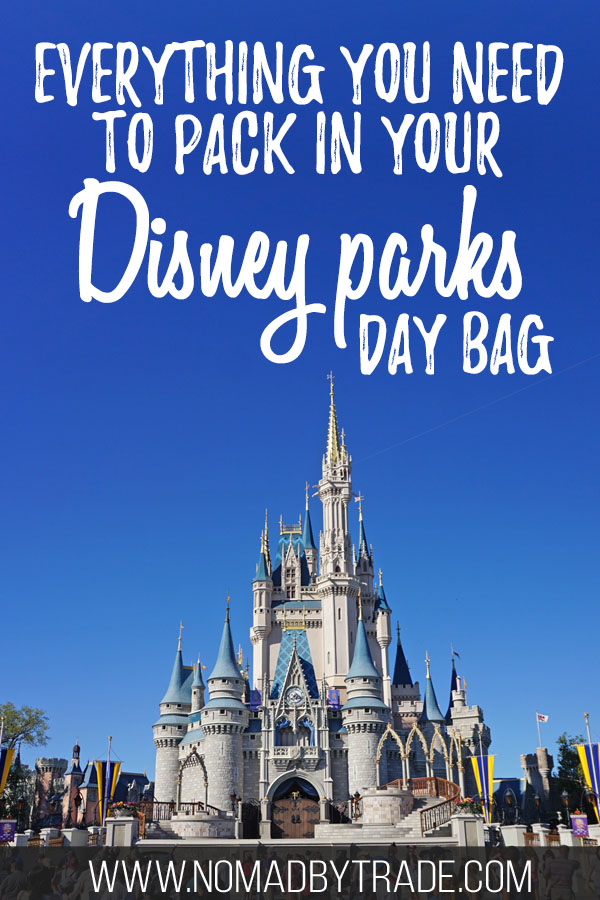 "Photo of Cinderella Castle at Disney World with text overlay reading ""What to pack in your Disney parks day bag"""
