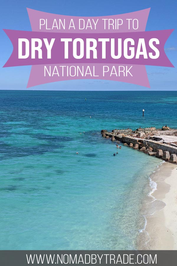 "Turquoise water and a sandy beach with text overlay reading, ""Plan a day trip to Dry Tortugas National Park"""