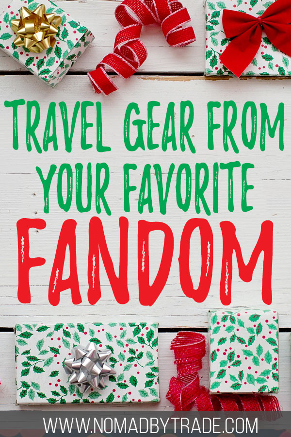 "Wrapped Christmas presents with text overlay reading ""Travel gear from your favorite fandom"""