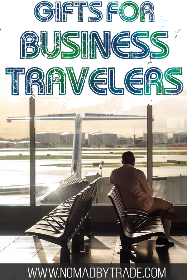 "Business traveler at the airport with text overlay reading ""Gifts for business travelers"""