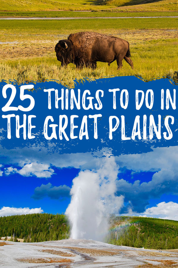 "Photo collage with a buffalo and Old Faithful erupting with text overlay reading ""25 things to do in the Great Plains"""