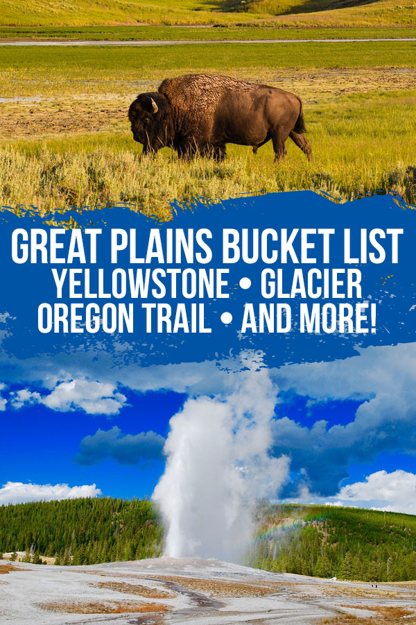"Photo collage with a wild buffalo and Old Faithful erupting with text overlay reading ""Great Plains bucket list Yellowstone - Glacier - Oregon Trail - and more!"""
