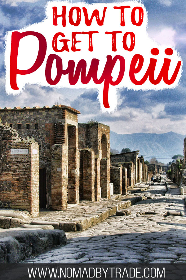 "Photo of the Pompeii ruins with text overlay reading ""How to get to Pompeii"""