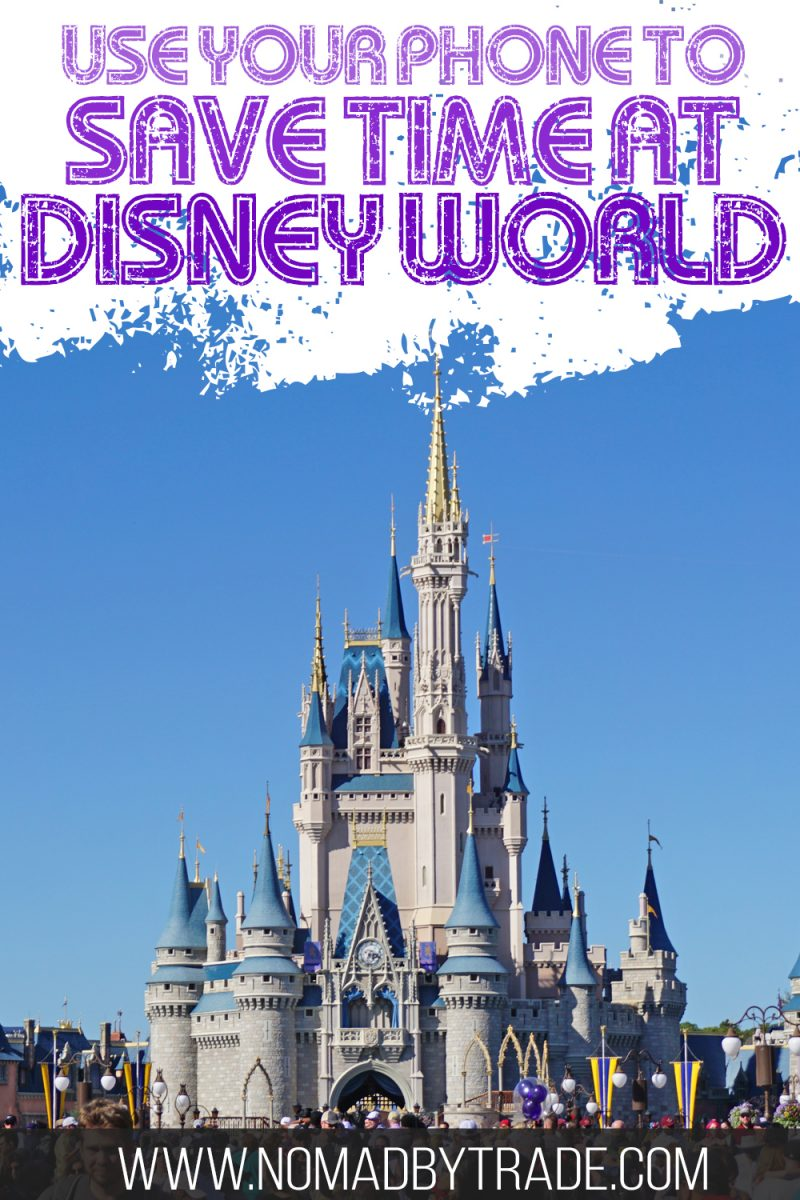 How to Save Time at Disney World Using Your Smartphone • Nomad by Trade