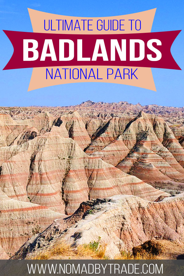 "Photo of rock formations and at Badlands National Park with text overlay reading ""ultimate guide to Badlands National Park"""