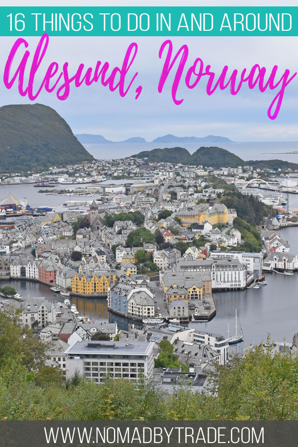 "Photo of Alesund with text overlay reading ""16 things to do in and around Alesund, Norway"""