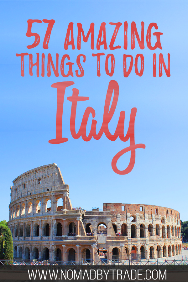 "Photo of the Colosseum with text overlay reading ""57 amazing things to do in Italy"""