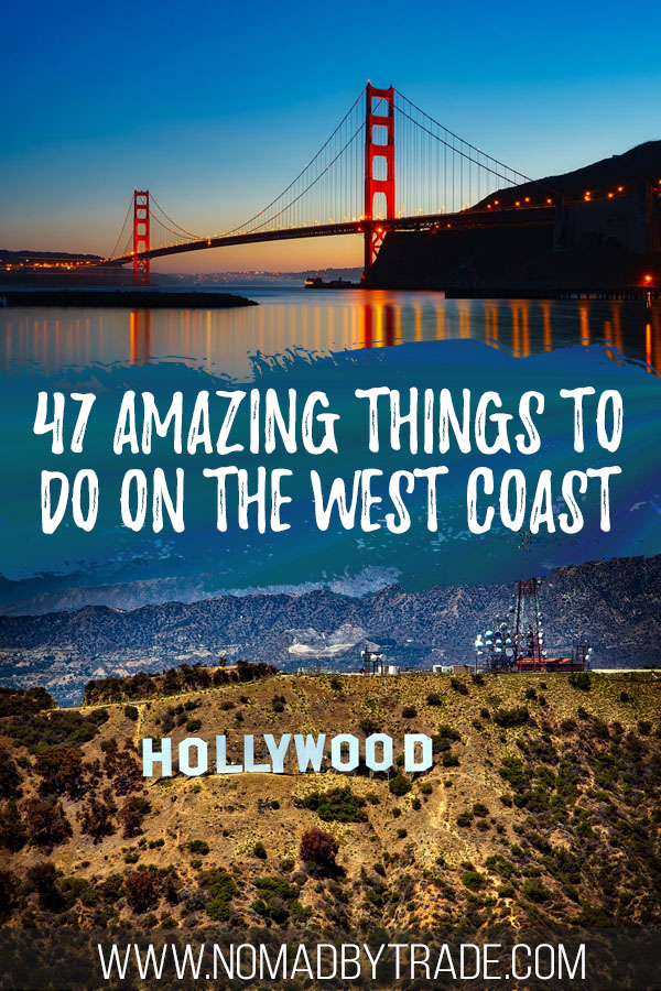 "Photo collage of the Golden Gate Bridge and Hollywood sign with text overlay reading ""47 amazing things to do on the West Coast"""