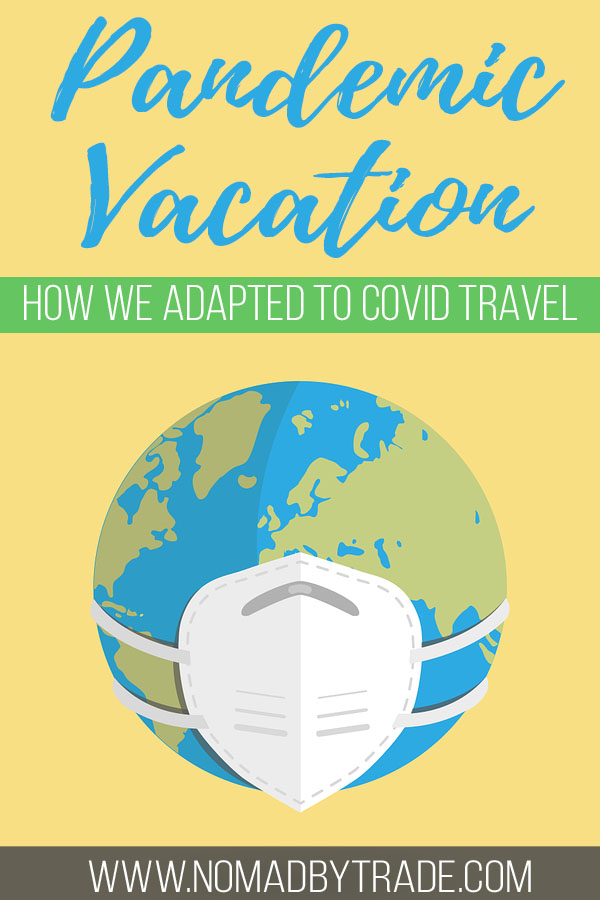 "Graphic of a globe wearing a mask with text overlay reading ""Pandemic vacation - how we adapted to covid travel"""
