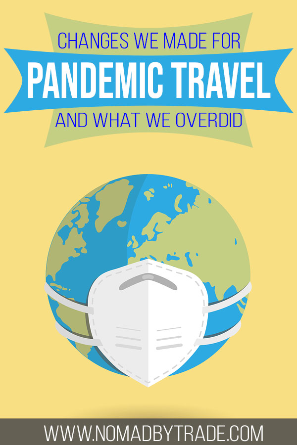 "Image of a globe wearing a mask with text overlay reading ""Changes we made for pandemic travel and what we overdid"""