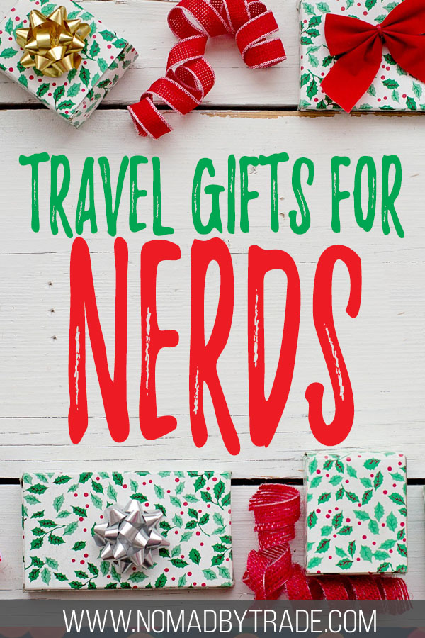 "Wrapped Christmas presents with text overlay reading ""Travel gifts for nerds"""