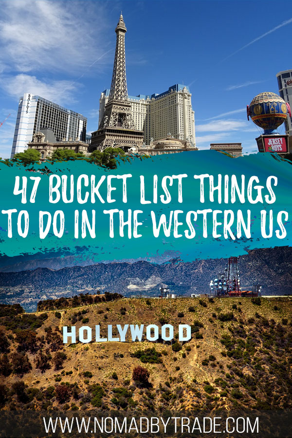 """Photo collage of the Las Vegas Strip and Hollywood sign with text overlay reading """"47 bucket list things to do in the western US"""""""