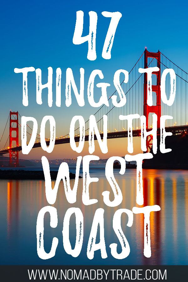 Golden Gate Bridge at dusk with text overlay reading 47 things to do on the West Coast""