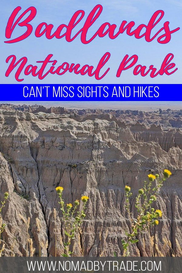 "Photo of rock formations with text overlay reading ""Badlands National Park - can't miss sights and hikes"""