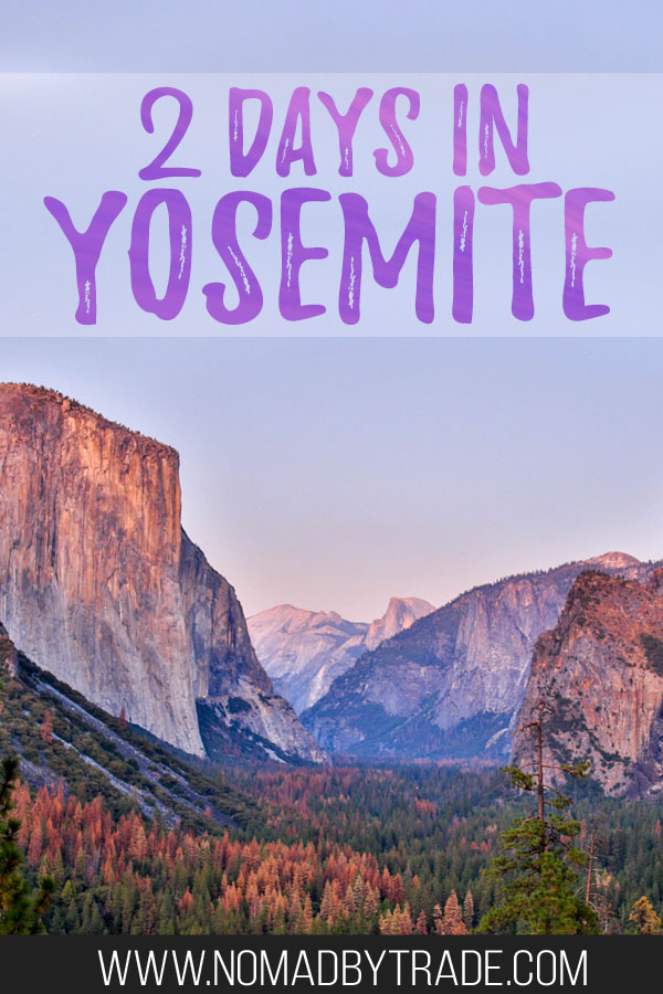 "Photo of Yosemite Valley at dusk with text overlay reading ""2 days in Yosemite"""