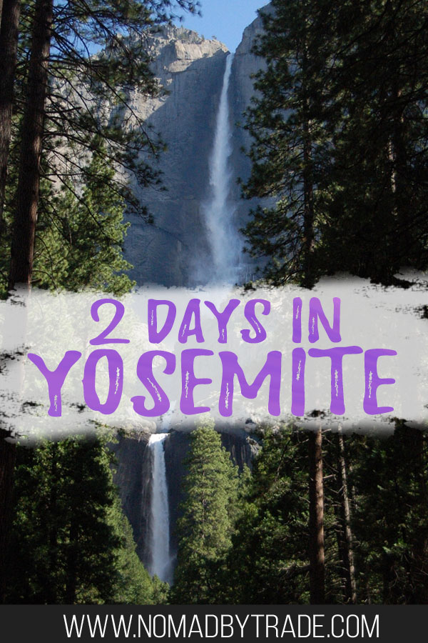 "Photo of Yosemite Falls with text overlay reading ""2 days in Yosemite"""