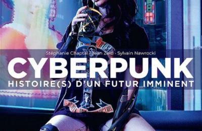 Cyberpunk Histoire(s) d'un futur imminent, encore mieux qu'une connexion neuronale !
