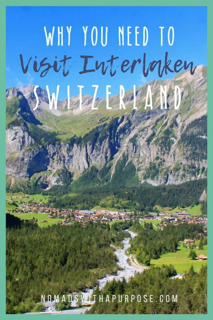 Why You Should Visit Interlaken, Switzerland