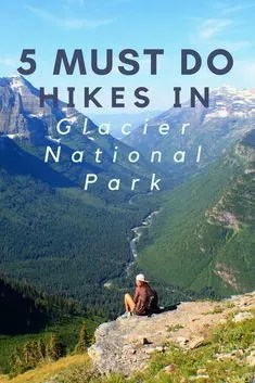 5 Must Do Hikes In Glacier National Park