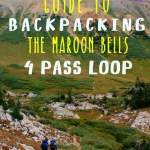 guide to backpacking the maroon bells four pass loop