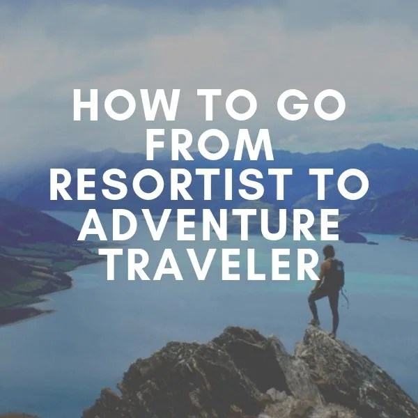 resortist to adventure traveler