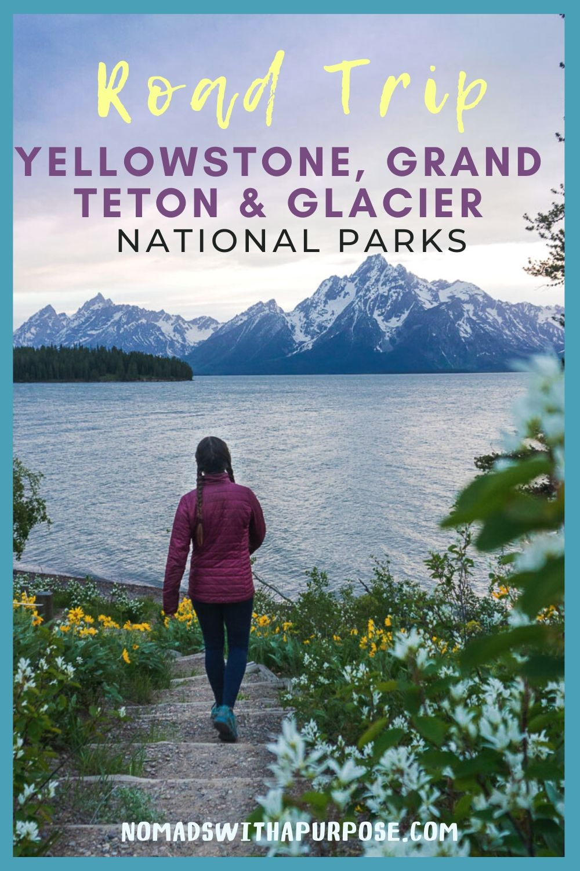 Grand Teton to Yellowstone to Glacier National Parks Road Trip