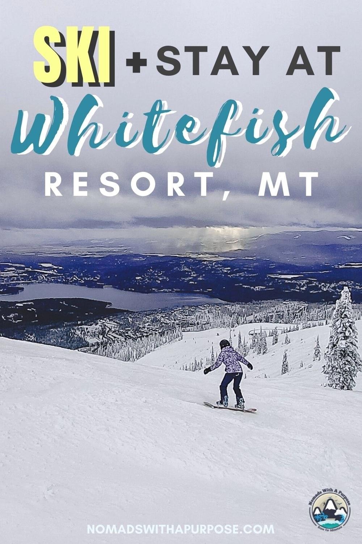 Ski + Stay at Whitefish Resort Montana