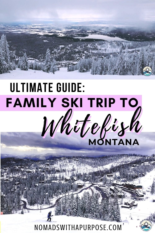 Ultimate Guide Family Ski Trip to Whitefish Montana