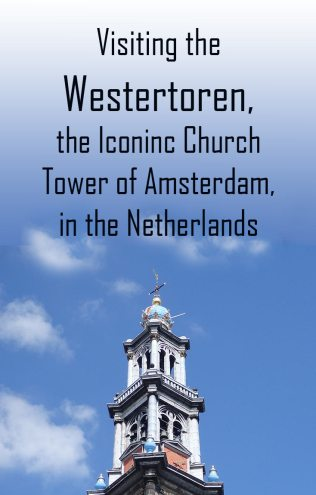 Visiting the Amsterdam Westerker and Tower-pinnable image