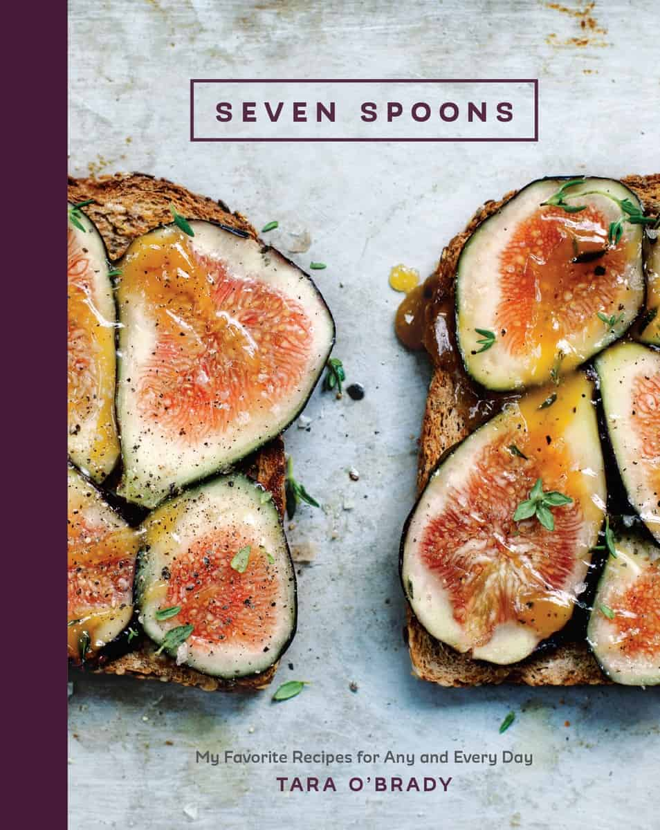 Seven Spoons Cookbook Contest | Win Tara O'Brady Cookbook