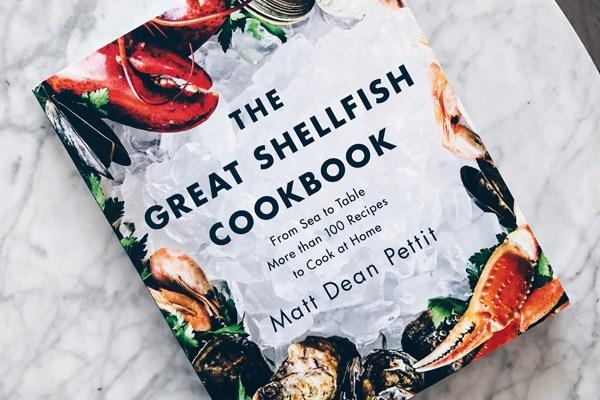 THE GREAT SHELLFISH COOKBOOK BY MATT DEAN PETTIT REVIEW