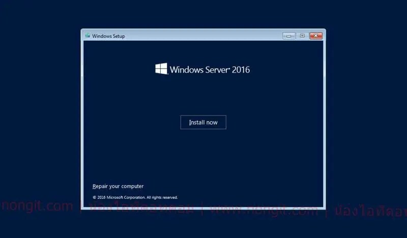 วิธีติดตั้ง Windows Server 2016 Standard / DataCenter - NONGIT COM