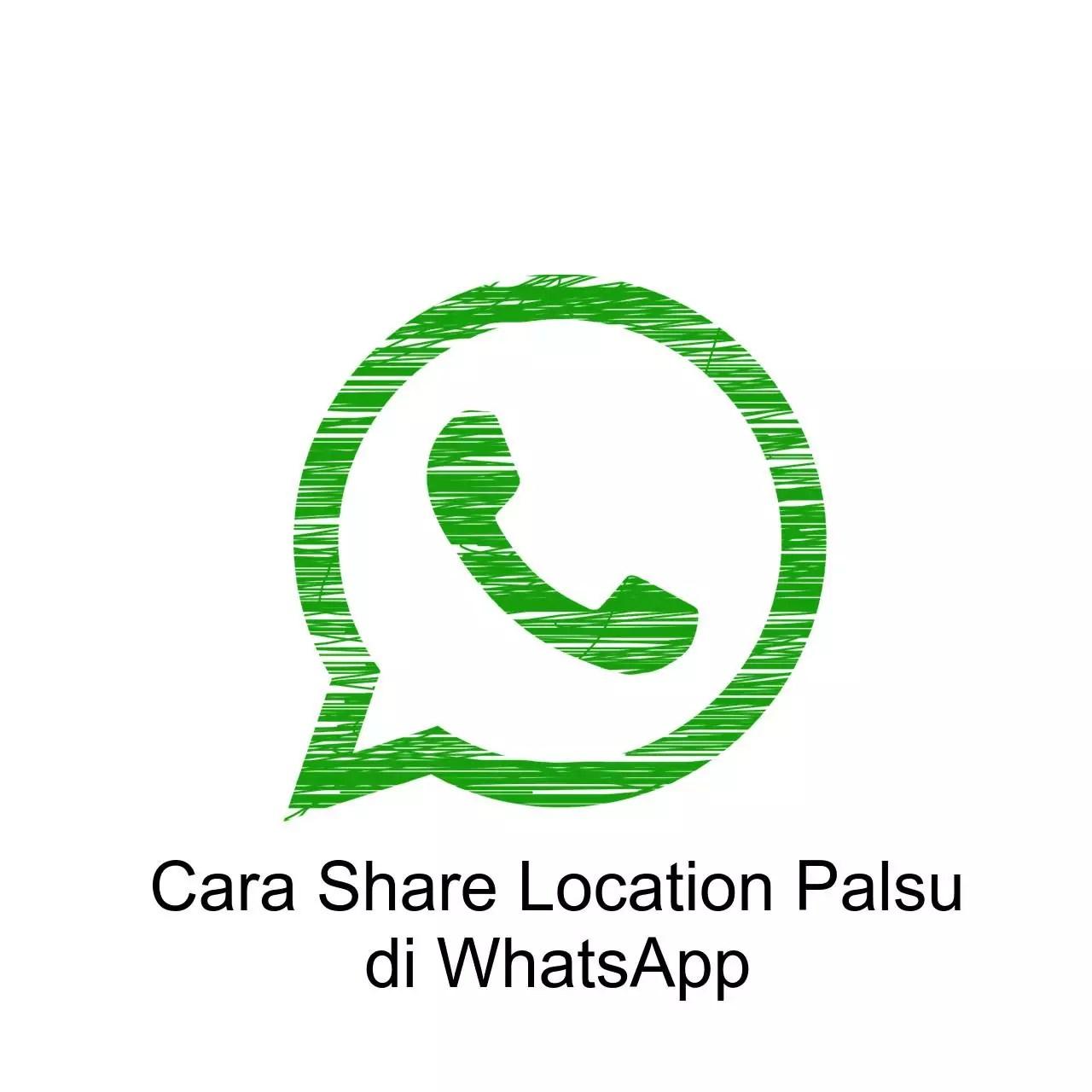 cara mengirim share location palsu di Whatsapp