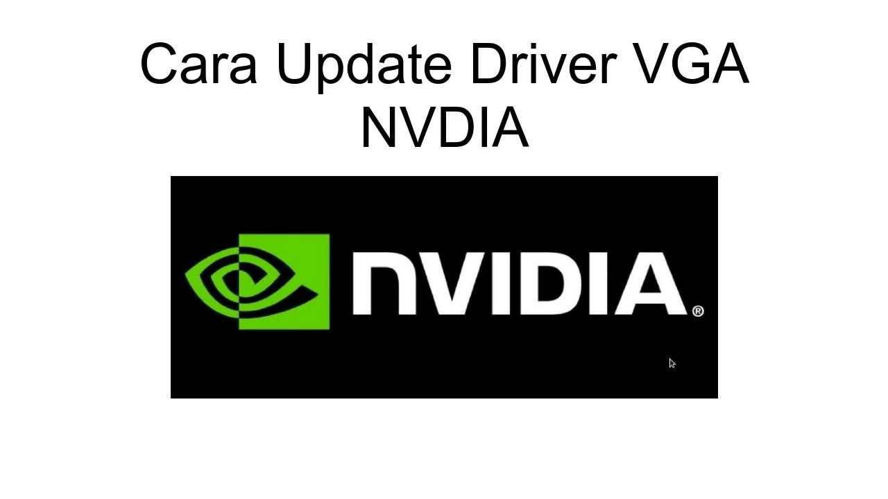 cara update driver vga nvidia