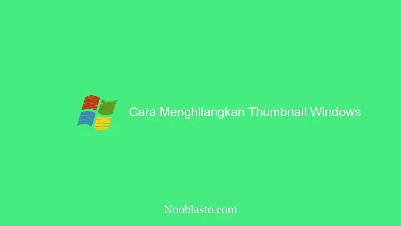 cara menghilankan thumbnail windows