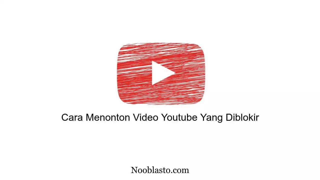 cara menonton video youtube yang diblokir