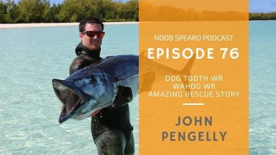 NSP:076 John Pengelly Dogtooth & Wahoo Spearfishing World Records