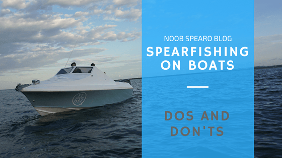 Spearfishing on Boats – Do's and Don'ts