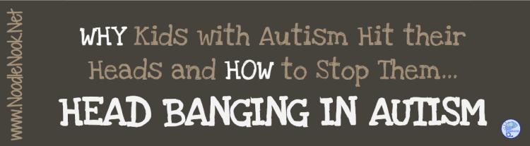 Head Banging in Autism - NoodleNook.Net