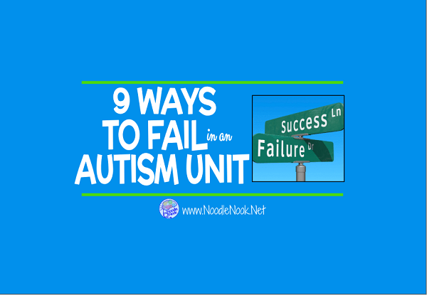 Where Vocabulary Of Autism Is Failing >> How Teachers Fail 9 Mistakes Teachers Make In An Autism Unit