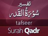 Tafseer Surah Qadr